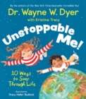 Image for Unstoppable me!  : 10 ways to soar through life