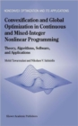 Image for Convexification and Global Optimization in Continuous and Mixed-Integer Nonlinear Programming : Theory, Algorithms, Software, and Applications