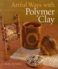 Image for Artful ways with polymer clay