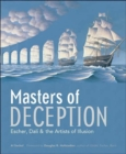 Image for Masters of deception  : Escher, Dalâi & the artists of optical illusion