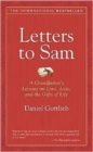 Image for Letters to Sam  : a grandfather's lessons on love, loss, and the gifts of life