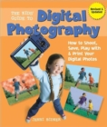 Image for The kids' guide to digital photography  : how to shoot, save, play with & print your digital photos