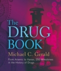 Image for The drug book  : from arsenic to Xanax, 250 milestones in the history of drugs