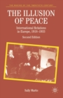 Image for The illusion of peace  : international relations in Europe 1918-1933