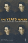 Image for The Yeats reader  : a portable compendium of poetry, drama, and prose