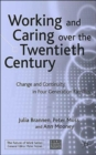 Image for Working and caring over the twentieth century  : change and continuity in four-generation families