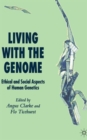 Image for Living with the genome  : ethical and social aspects of human genetics