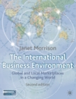 Image for The international business environment  : global and local marketplaces in a changing world