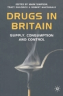 Image for Drugs in Britain  : supply, consumption and control