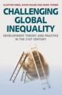 Image for Challeging global inequality  : development theory and practice in the 21st century