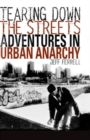 Image for Tearing down the streets  : adventures in crime and anarchy