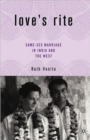 Image for Love's rites  : same sex marriage and its antecedents in India and the US