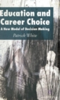 Image for Education and career choice  : a new model of decision making