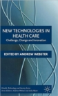 Image for New technologies in health care  : challenge, change and innovation