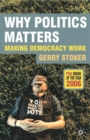 Image for Why politics matter  : making democracy work