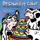 Image for Do Cows Eat Cake?: A Book About What Animals Eat