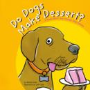 Image for Do Dogs Make Dessert?: A Book About How Animals Help Humans