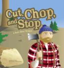 Image for Cut, chop, and stop: a book about wedges
