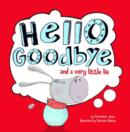Image for Hello, goodbye, and a very little lie