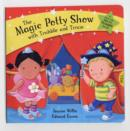 Image for The magic potty show with Trubble and Trixie  : a pop-up potty training book!