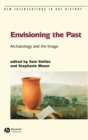 Image for Envisioning the past  : archaeology and the image