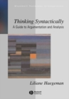 Image for Thinking syntactically  : a guide to argumentation and analysis