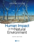 Image for The human impact on the natural environment  : past, present, and future