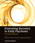 Image for Promoting recovery in early psychosis  : a practice manual
