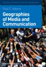 Image for Geographies of media and communication  : a critical introduction