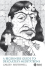 Image for A beginner's guide to Descartes's Meditations