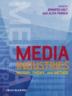 Image for The media industries  : history, theory, and methods