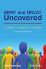 Image for BMAT and UKCAT uncovered  : a guide to medical school entrance exams