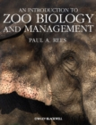Image for An introduction to zoo biology and management