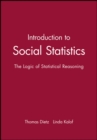 Image for Introduction to Social Statistics : The Logic of Statistical Reasoning