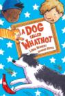 Image for A dog called Whatnot