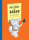 Image for The story of Babar  : the little elephant