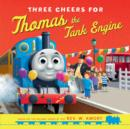 Image for Three cheers for Thomas the Tank Engine
