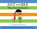 Image for Ant and Bee three story collection