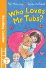 Image for Who loves Mr Tubs?
