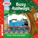 Image for Busy railways  : push, pull and slide!