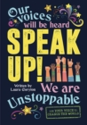Image for Speak up!  : use your voice to change the world