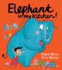 Image for Elephant in my kitchen!