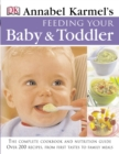 Image for Annabel Karmel's feeding your baby & toddler  : the complete cookbook and nutrition guide