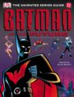 Image for Batman of the future  : the animated series guide