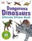 Image for Dangerous Dinosaurs Ultimate Sticker Book