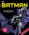 Image for Batman  : the ultimate guide to the Dark Knight