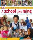 Image for A school like mine  : a unique celebration of schools around the world