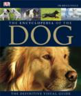 Image for The encyclopedia of the dog  : the definitive visual guide