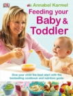 Image for Feeding your baby & toddler  : the complete cookbook and nutrition guide