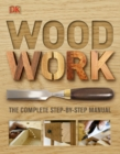 Image for Woodwork  : the complete step-by-step manual